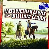 Meriwether Lewis and William Clark (Pioneer Spirit: the Westward Expansion)
