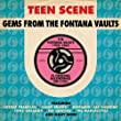 Teen Scene: Gems From The Fontana Vaults (1958-1962)