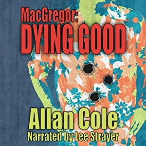 MacGregor In: Dying Good | [Allan Cole]
