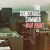 Dangerous Summer - War Paint