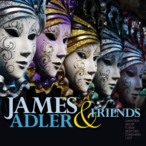 James Adler & Friends by James Adler, Jordan P. Smith, Malcolm J. Merriweather, Leo Ornstein and Paul Turok