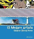 13 Modern Artists Children Should Know (Children Should Know)