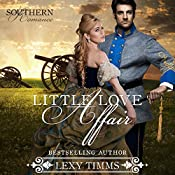 Little Love Affair: Civil War Romance: Southern Romance Series, Book 1 | Lexy Timms