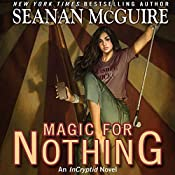 Magic for Nothing: An InCryptid Novel, Book 6 | Seanan McGuire