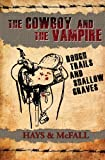 img - for The Cowboy and the Vampire: Rough Trails and Shallow Graves (The Cowboy and the Vampire Collection) (Volume 3) book / textbook / text book
