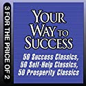 Your Way to Success: 50 Success Classics, 50 Self-Help Classics, 50 Prosperity Classics Audiobook by Tom Butler-Bowden Narrated by Sean Pratt, Richard Davidson, Jack Garrett