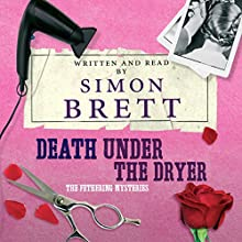 Death Under the Dryer (       UNABRIDGED) by Simon Brett Narrated by Simon Brett