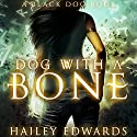 Dog with a Bone: Black Dog Audiobook by Hailey Edwards Narrated by Nicole Phillips