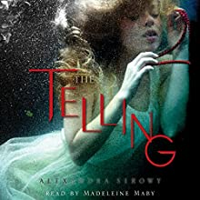 The Telling | Livre audio Auteur(s) : Alexandra Sirowy Narrateur(s) : Madeleine Maby