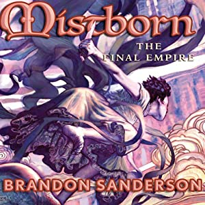 The Final Empire: Mistborn Book 1 | [Brandon Sanderson]