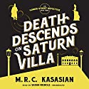 Death Descends on Saturn Villa: The Gower Street Detective Series, Book 3 Audiobook by M. R. C. Kasasian Narrated by Sarah Nichols