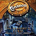 The Copernicus Legacy: The Serpent's Curse (       UNABRIDGED) by Tony Abbott Narrated by MacLeod Andrews