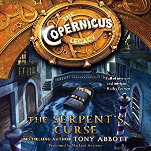 The Copernicus Legacy: The Serpent's Curse Audiobook