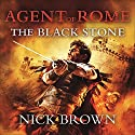 The Black Stone: Agent of Rome 4 Audiobook by Nick Brown Narrated by Nigel Peever