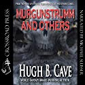 Murgunstrumm & Others Audiobook by Hugh B. Cave Narrated by Michael A. Slusser