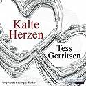 Kalte Herzen (       ungekürzt) von Tess Gerritsen Gesprochen von: Michael Hansonis