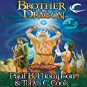 Brother of the Dragon: Dragonlance: Barbarians, Book 2 (       UNABRIDGED) by Paul B. Thompson, Tonya C. Cook Narrated by Alan Robertson