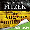 Der Augensammler Audiobook by Sebastian Fitzek Narrated by Simon Jäger