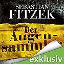 Der Augensammler Hörbuch von Sebastian Fitzek Gesprochen von: Simon Jäger