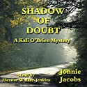 Shadow of Doubt: A Kali O'Brien Legal Mystery, Book 1 (       UNABRIDGED) by Jonnie Jacobs Narrated by Eleanor Walker-Jenkins