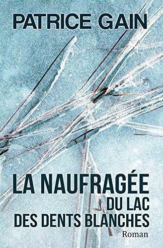Couverture du livre La Naufragée du Lac des Dents Blanches