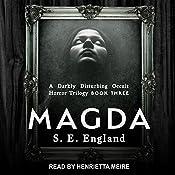Magda: A Darkly Disturbing Occult Horror Trilogy Series, Book 3 | S. E. England