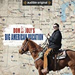 Dom Joly's Big American Vacation: An Audible Original | Dom Joly