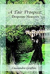 A Fair Prospect: Desperate Measures (English Edition)