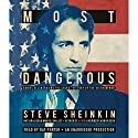 Most Dangerous: Daniel Ellsberg and the Secret History of the Vietnam War (       UNABRIDGED) by Steve Sheinkin Narrated by Ray Porter