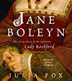 Julia Fox Jane Boleyn: The True Story of the Infamous Lady Rochford