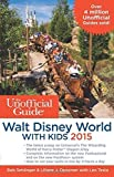 img - for The Unofficial Guide to Walt Disney World with Kids 2015 Paperback September 16, 2014 book / textbook / text book