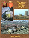 img - for Trackside around Ontario 1955-1960 with Don McCartney book / textbook / text book