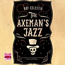 The Axeman's Jazz (       UNABRIDGED) by Ray Celestin Narrated by Christopher Ragland