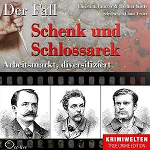 Arbeitsmarkt, diversifiziert: Der Fall Schenk und Schlossarek Hörbuch