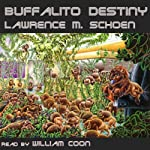 Buffalito Destiny | Lawrence M. Schoen