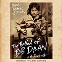 The Ballad of Bob Dylan: A Portrait Audiobook by Daniel Mark Epstein Narrated by Bronson Pinchot