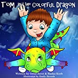 Tom and the Colorful Dragon: Magical Bedtime Story