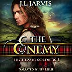 Highland Soldiers 1: The Enemy | J.L. Jarvis