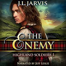 The Enemy: Highland Soldiers 1 (       UNABRIDGED) by J.L. Jarvis Narrated by Jeff Leslie