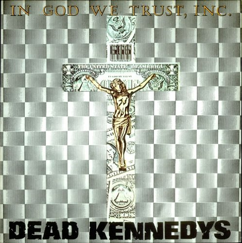 In God We Trust, Inc. EP by Dead Kennedys