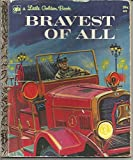 img - for Bravest Of All (Little Golden Books #402) book / textbook / text book