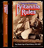 img - for BRITANNIA RULES. The Classic Age of Naval History 1793 - 1815 book / textbook / text book