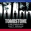 Tombstone: Luke Starbuck Series #3 (       UNABRIDGED) by Matt Braun Narrated by Peter Waldren