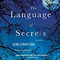 Language of Secrets: Rachel Getty and Esa Khattak Novels Audiobook by Ausma Khan Narrated by Peter Ganim