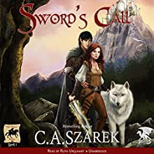 Sword's Call: King's Riders, Book 1 Audiobook by C.A. Szarek Narrated by Ruth Urquhart