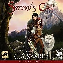 Sword's Call: King's Riders, Book 1 | Livre audio Auteur(s) : C.A. Szarek Narrateur(s) : Ruth Urquhart