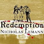 Redemption: The Last Battle of the Civil War | Nicholas Lemann