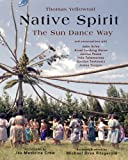 img - for Native Spirit: The Sun Dance Way (Treasures of the World's Religions) book / textbook / text book