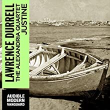 Justine: The Alexandria Quartet (       UNABRIDGED) by Lawrence Durrell Narrated by Jack Klaff