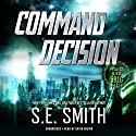 Command Decision: Project Gliese 581g, Book 1 Audiobook by S.E. Smith Narrated by David Brenin